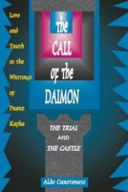 Call of the Daimon, The: Love and Truth in the Writings of Franz Kafka Carotenuto, Aldo - Product Image