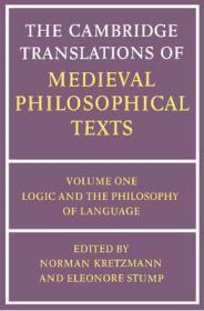 Cambridge Translations of Medieval Philosophical Texts, The : Volume 1, Logic and the Philosophy of Languageby: Kretzmann, Norman (Editor) - Product Image
