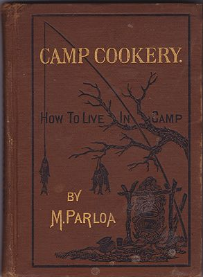 Camp Cookery: How to Live in CampParloa, Miss M. - Product Image