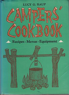 Campers' Cookbook - Recipes - Menus - EquipmentRaup, Lucy G. - Product Image