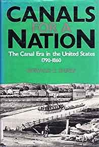 Canals for a Nation - The Canal Era in the United States 1790-1860Shaw, Ronald E. - Product Image
