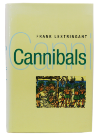 Cannibals: The Discovery and Representation of the Cannibal from Columbus to Jules Verneby: Lestringant, Frank - Product Image
