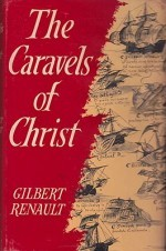 Caravels of Christ, Theby: Renault, Gilbert - Product Image