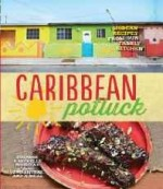 Caribbean Potluck: Modern Recipes from our Family Kitchenby: Rousseau, Michelle Miller - Product Image