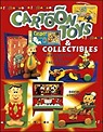 Cartoon Toys & Collectibles Identification and Value Guide: Identification and Value GuideLongest, David - Product Image