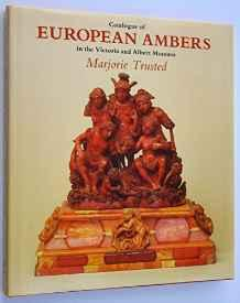 Catalogue of European Ambers in the Victoria and Albert Museumby: Trusted, Marjorie - Product Image