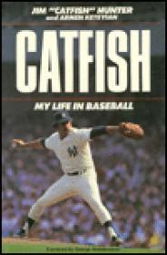 "Catfish - My Life in Baseballby: Hunter, Jim ""Catfish"" and Armen Keteyian - Product Image"