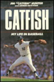 "Catfish: My Life in Baseballby: Hunter, Jim ""Catfish"" - Product Image"