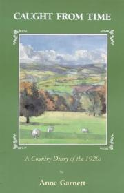 Caught From Time: A Country Diary of the 1920's by: Garnett, Ann - Product Image