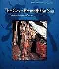 Cave Beneath the Sea, The: Paleolithic Images at CosquerClottes, Jean - Product Image