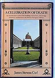 Celebration of Death, A: An Introduction to Some of the Buildings, Monuments, and Settings of Funerary Architecture in the Western European TraditionCurl, James Stevens - Product Image