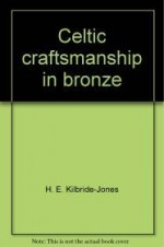 Celtic Craftsmanship In Bronzeby: Kilbride-Jones, H. E - Product Image