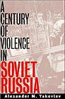 Century of Violence in Soviet Russia, A Yakovlev, Alexander N. - Product Image