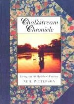 Chalkstream Chronicle: Living Out the Flyfisher's Fantasyby: Patterson, Neil - Product Image