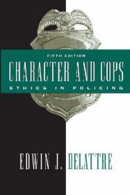 Character and Cops: Ethics in Policingby: Delattre, Edwin J. - Product Image