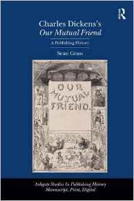 Charles Dickens's Our Mutual Friend: A Publishing HistoryGrass, Sean - Product Image