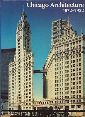 Chicago Architecture 1872-1922 Birth of a MetropolisZukowsky (Ed.), John - Product Image