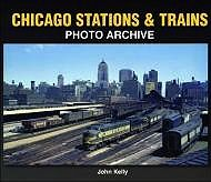Chicago Stations & Trains Photo ArchiveKelly, John - Product Image