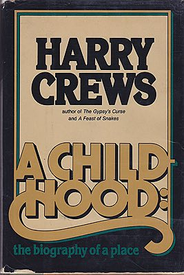 Childhood, A: The Biography of a Place (SIGNED COPY)Crews, Harry - Product Image