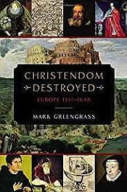 Christendom Destroyed: Europe 1517-1648 (The Penguin History of Europe)Greengrass, Mark - Product Image
