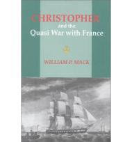 Christopher and the QuasiWar With France: A Novel of the Seaby: MacK, William P. - Product Image