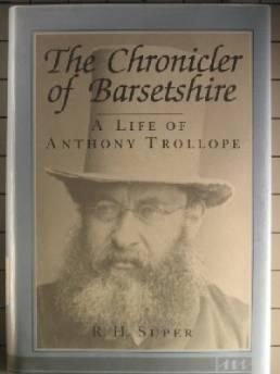 Chronicler of Barsetshire, The: A life of Anthony TrollopeH., R. (Robert Henry) Super - Product Image