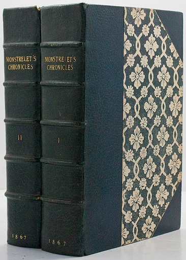 Chronicles of Enguerrand de Monstrelet - Containing an Account of the Cruel Civil Wars Between the Houses of Orleans and Burgundy; Of the Possession of Paris and Normandy by the English; Their Expulsion Thence; and of Other Memorable Events that Happened  - Product Image