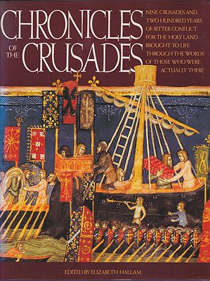 Chronicles of the Crusades: Nine Crusades and Two Hundred Years of Bitter Conflict for the Holy Land Brought to Life Through the Words of Those Who Were Actually ThereHallam (Ed.), Elizabeth - Product Image