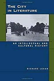 City in Literature, The: An Intellectual and Cultural HistoryLehan, Richard - Product Image