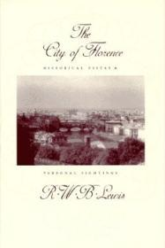 City of Florence, The : Historical Vistas and Personal SightingsLewis, R. W. B. - Product Image