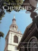City of London Churches, The : A Pictorial Rediscoveryby: Kendall, Derek - Product Image