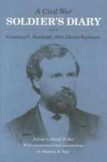 Civil War Soldier's Diary, A: Valentine C. Randolph, 39th Illinois Regimentby: Randolph, Valentine C. - Product Image
