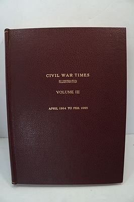 Civil War Times Illustrated: Volume III - April 1964 to Feb. 1965by: Fowler (Ed.), Robert - Product Image