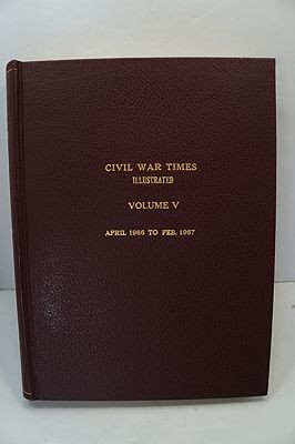 Civil War Times Illustrated: Volume V - April 1966 to Feb. 1967by: Fowler (Ed.), Robert - Product Image