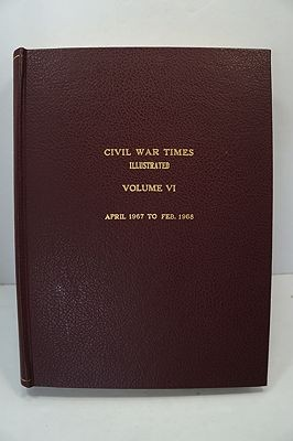Civil War Times Illustrated: Volume VI - April 1967 to Feb. 1968by: Fowler (Ed.), Robert - Product Image