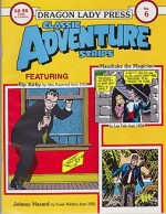 Classic Adventure Strips No. 6: Rip Kirby, Mandrake the Magician, Johnny Hazardby: Raymond, Alex , Lee Falk and Frank Robbins - Product Image