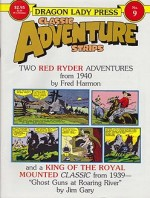 Classic Adventure Strips No. 9: Red Ryder - Two Adventures from 1940by: Harman, Fred - Product Image