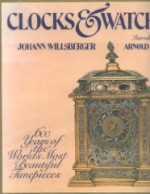 Clocks & Watches: 600 Years of the World's Most Beautiful Timepiecesby: Willsberger, Johann - Product Image