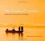 Coasts of Carolina, The : Seaside to Sound Countryby: Taylor, Scott D. - Product Image
