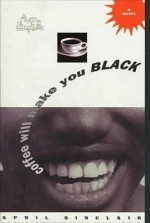 Coffee Will Make You Blackby: Sinclair, April - Product Image