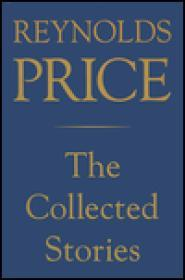 Collected Stories of Reynolds Priceby: Price, Reynolds - Product Image