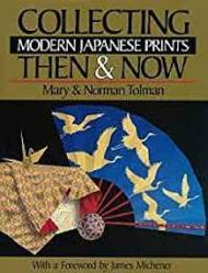 Collecting Modern Japanese Prints Then & Nowby: Tolman, Mary - Product Image