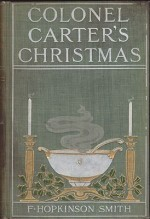Colonel Carter's Christmasby- Smith, F. Hopkinson, Illust. by: F. C. Yohn - Product Image