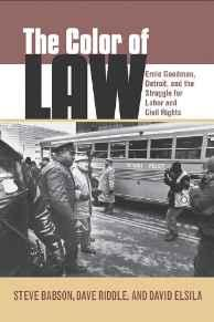 Color of Law, The: Ernie Goodman, Detroit, and the Struggle for Labor and Civil Rights Riddle, Dave - Product Image