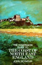 Companion Guide to The Coast of North East England, The by: Seymour, John - Product Image