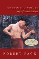 Composing Voices: A Cycle of Dramatic MonologuesPack, Robert - Product Image