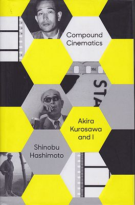 Compound Cinematics: Akira Kurosawa and IHashimoto, Shinobu - Product Image