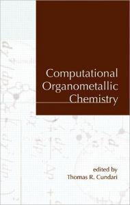 Computational Organometallic ChemistryCundari (Ed.), Thomas R. - Product Image