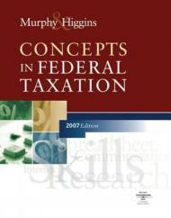 Concepts In Federal Taxation, 2007 Edition, Professional Versionby: Murphy, Kevin E. - Product Image