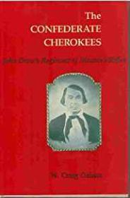 Confederate Cherokees, The - John Drew's Regiment of Mounted Riflesby: Gaines, W. Carig - Product Image